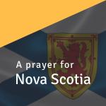 A prayer for Nova Scotia