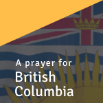 A prayer for British Columbia