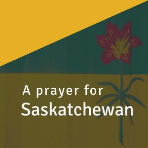 A prayer for Saskatchewan