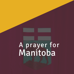 A prayer for Manitoba