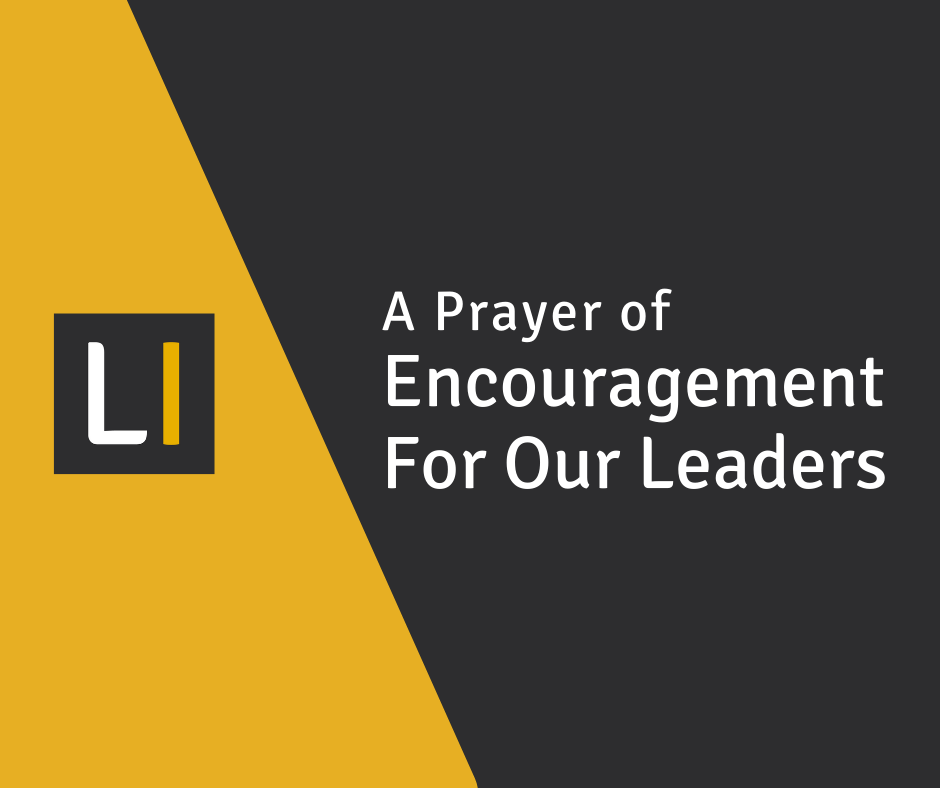 A Prayer of Encouragement For Our Leaders