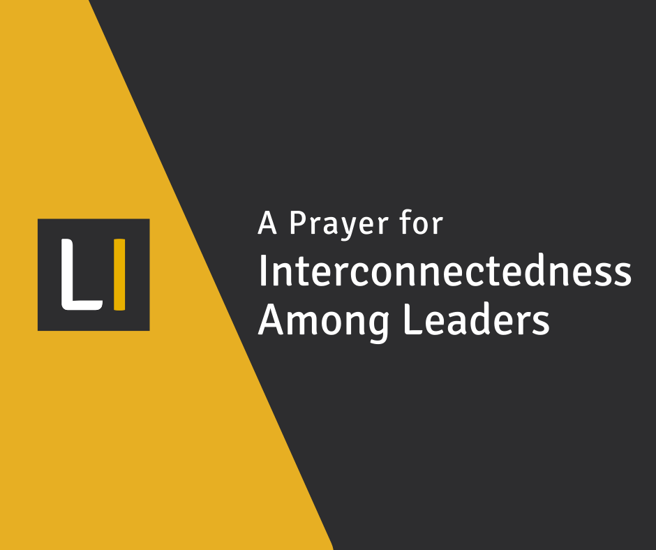 A Prayer for Interconnectedness Among Leaders