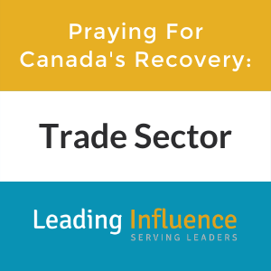 Praying For Canada's Recovery: Trade Sector