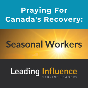 Praying for Canada's Recovery -Seasonal workers