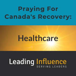 Praying for Canada's Recovery - Healthcare