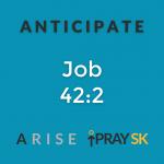 PraySK ARISE Prayer Campaign: Anticipate - Job 42:2
