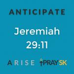 PraySK ARISE Prayer Campaign: Anticipate - Jeremiah 29:11