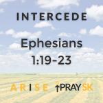 ARISE Prayer Campaign: INTERCEDE - Ephesians 1:19-23